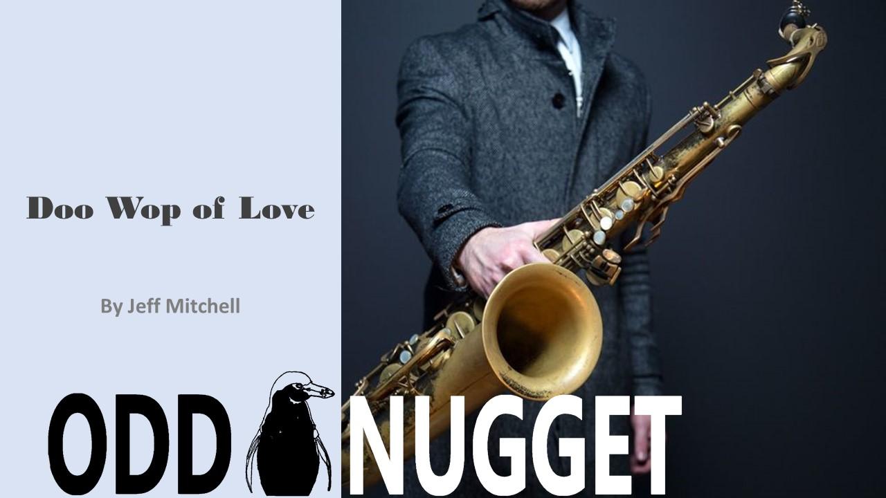 Doo Wop of Love - Odd Nugget