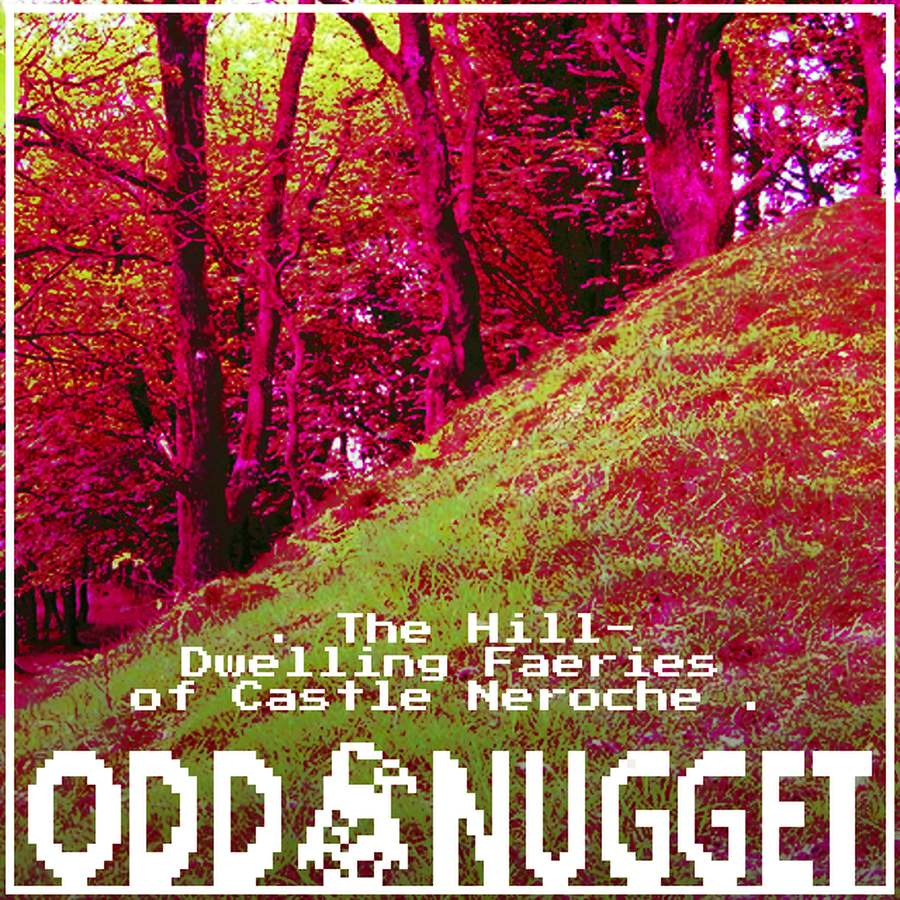 castle neroche faeries odd nugget